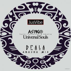 Asyigo, Sunni Patterson & 4matiq - Universal Souls (Drala Akasha Mix) [JusVibe]