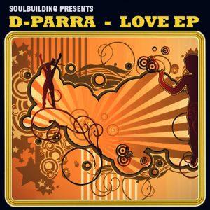 D-Parra - Love EP ((SoulBuilding))