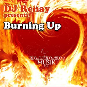 DJ Renay - Burning Up [BluBlak Musik]