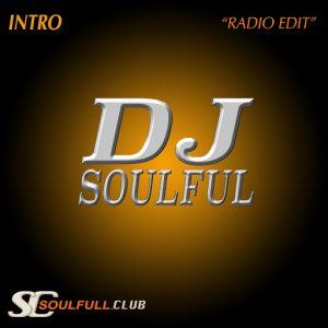 DJ Soulful - Intro [Soulfull Club]