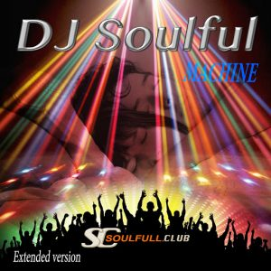 DJ Soulful - Machine [Soulfull Club]