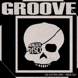 Da Extra Dry - Groove [Monster Disco Records]