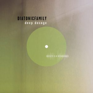 Diatonicfamily - Deep Dosage [Society 3.0]
