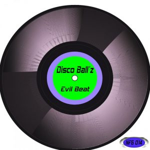 Disco Ball'z - Evil Beat [Not Fashion Group]