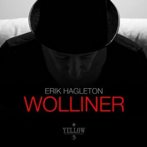 Erik Hagleton - Wolliner [Yellow Productions]