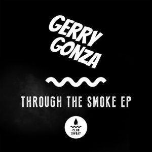 Gerry Gonza - Through the Smoke [Club Sweat]