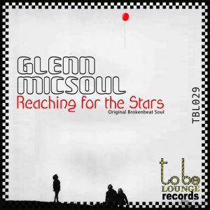 Glenn Micsoul - Reaching for the Stars [To Be Lounge]
