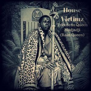 House Victimz - Tribute to Queen Modjadji (Rain Queen) [House Of Stone]