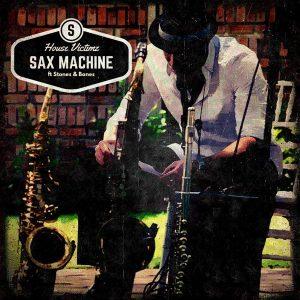 House Victimz feat. Stones & Bones - Sax Machine [House Of Stone]