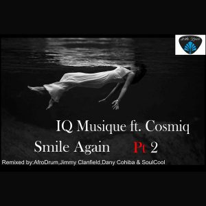 IQ Musique Feat. Cosmiq - Smile Again Pt2 [Blu Lace Music]