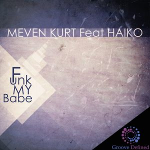 Meven Kurt feat. Haiko - Funk My Babe [Groove Defined]