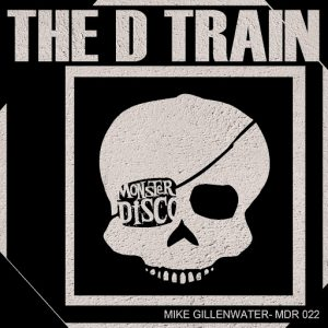 Mike Gillenwater - The D Train [Monster Disco Records]