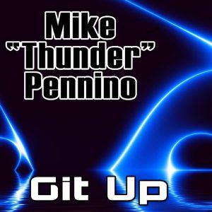Mike 'Thunder' Pennino - Git Up (Remixes) [Amathus Music]