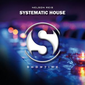 Nelson Reis - Systematic House [5howtime Music]
