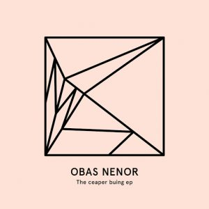 Obas Nenor - The Ceaper Buing EP [Heist Recordings]