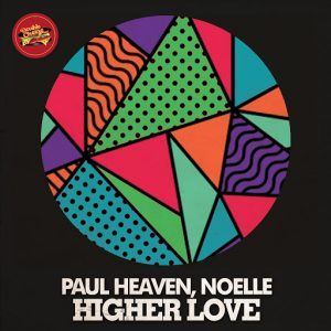 Paul Heaven - Higher Love (feat. Noelle) [Double Cheese Records]