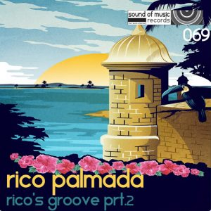 Rico Palmada - Rico's Groove Prt 2 (Rishi Bass Remix) ((Sound of Music Records))