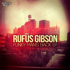 Rufus Gibson - Funky Man's Back EP [Gourmand Music Recordings]