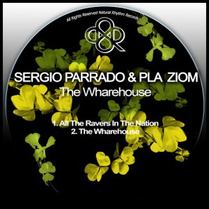 Sergio Parrado & Pla Ziom - The Wharehouse [Natural Rhythm]