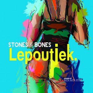 Stones & Bones - Lepoutjek [House Of Stone]