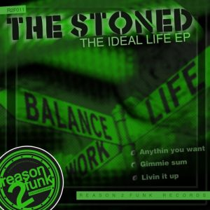 The Stoned - The Ideal Life EP [Reason 2 Funk Records]