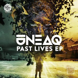 Uneaq - Past Lives EP [Doin Work Records]