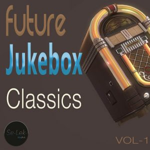 Various Artists - Future Jukebox Classics, Vol. 1 [Se-Lek-Shuhn]