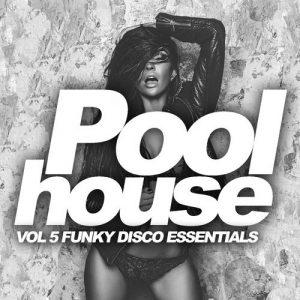 Various Artists - Poolhouse, Vol. 5- Funky Disco Essentials [Rimoshee Traxx]