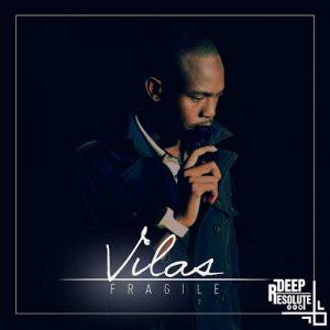 Vilas - Fragile ((Deep Resolute (PTY) LTD))