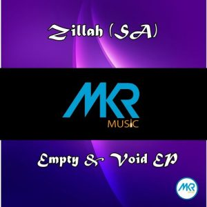 Zillah (SA) - Empty & Void EP [MKR MUSIC (PTY) Ltd]
