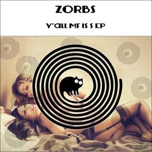 Zorbs - Y'all MF Is S [SpinCat Records]