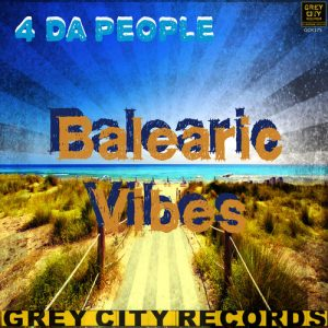 4 Da People - Balearic Vibes [Grey City Records]