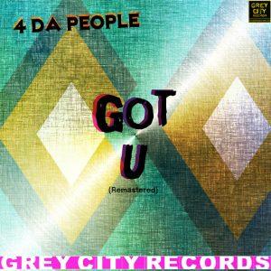 4 Da People - Got U (Remastered) [Grey City Records]