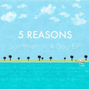 5 Reasons - Summer in a Day EP [5 Reasons]