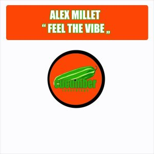 Alex Millet - Feel The Vibe (Lina Sax Mix) [Cucumber Recordings]