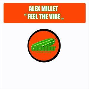Alex Millet - Feel The Vibe (Lina Sax Mix) [Cucumber Recordings]