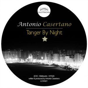 Antonio Casertano - Tanger By Night - EP [Wildtrackin]