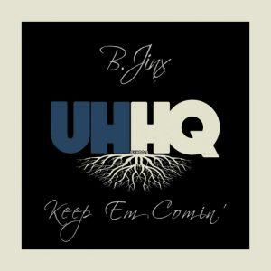 B.Jinx - Keep Em Comin' [UHHQ]