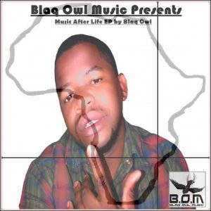 Blaq Owl - Music After Life [Blaq Owl Music]