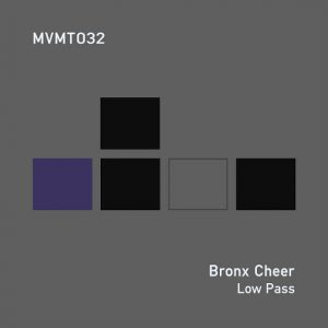 Bronx Cheer - Low Pass [MVMT]