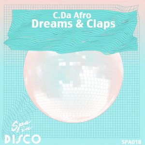 C. Da Afro - Dreams & Claps [Spa In Disco]