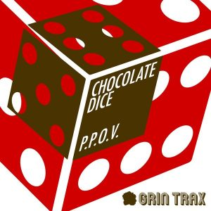 Chocolate Dice - P.P.O.V. [Grin Trax]