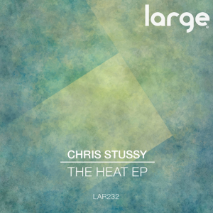 Chris Stussy - The Heat EP [Large Music]
