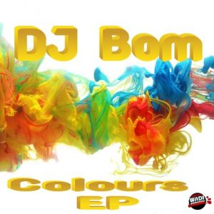 DJ Bom - Colours [WitDJ Productions PTY LTD]