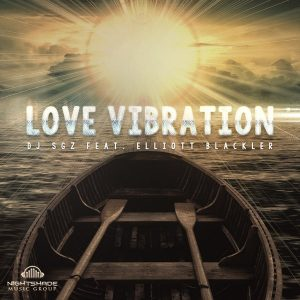 DJ SGZ feat. Elliott Blackler - Love Vibration [Nightshade Music Group]