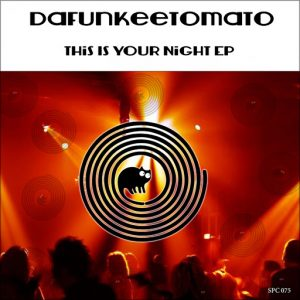 Dafunkeetomato - This Is Your Night [SpinCat Records]