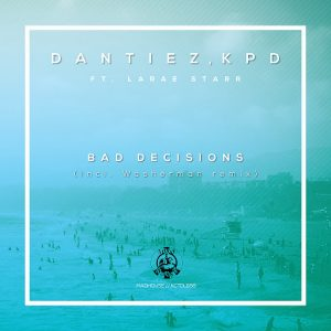 Dantiez - Bad Decisions [Madhouse]