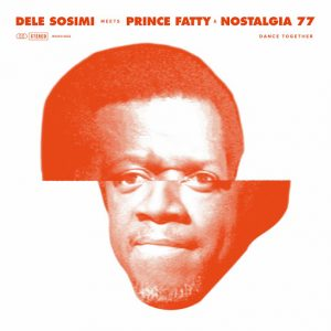 Dele Sosimi - Dance Together [Wah Wah 45s]