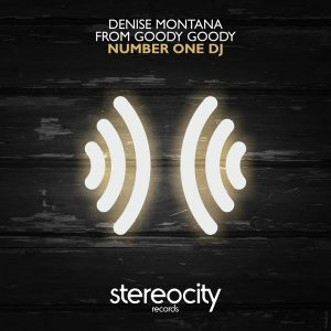 Denise Montana From Goody Goody - Number One DJ [Stereocity]