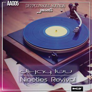 Di-Jay Luu - 90's Revival Ep [Deepconsoul Sounds]